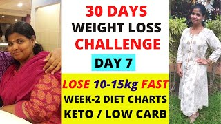 DAY-7   WEIGHT LOSS DIET CHARTS FOR WEEK-2  100% PROVEN RESULTS BY SUBSCRIBERS  10-15kg எடை குறையும்