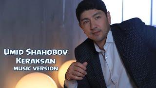 Умид Шахобов - Кераксан