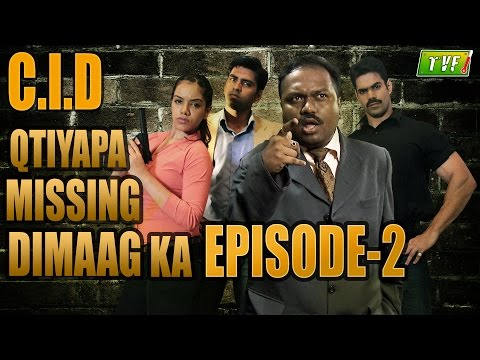 Qissa Missing Dimaag Ka : C.I.D Qtiyapa - Episode 2 of 2