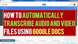 How to Automatically Transcribe Audio and Video files Using Google Docs