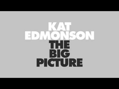 Kat Edmonson - The Big Picture (featuring Rainy Day Woman)