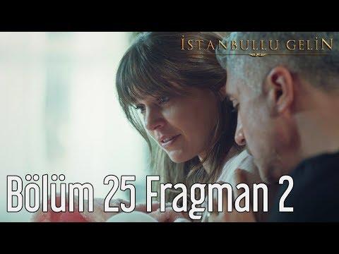 İstanbullu Gelin 25. Bölüm 2. Fragman
