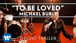 Michael Buble Video - Michael Bublé - To Be Loved Deluxe Trailer [Extras]