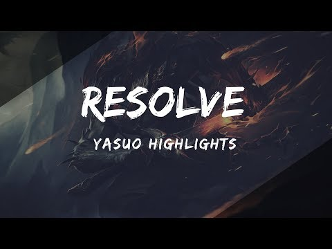 "Yasuo Montage #1 ""RESOLVE"""