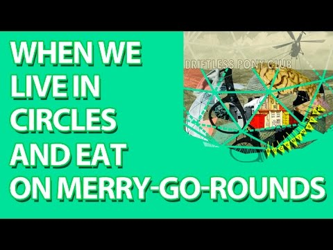 Driftless Pony Club - When We Live In Circles And Eat On Merry-go-rounds