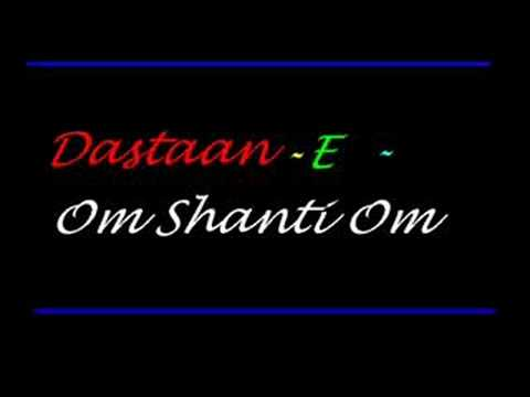 Dastaan-e - Om Shanti Om video