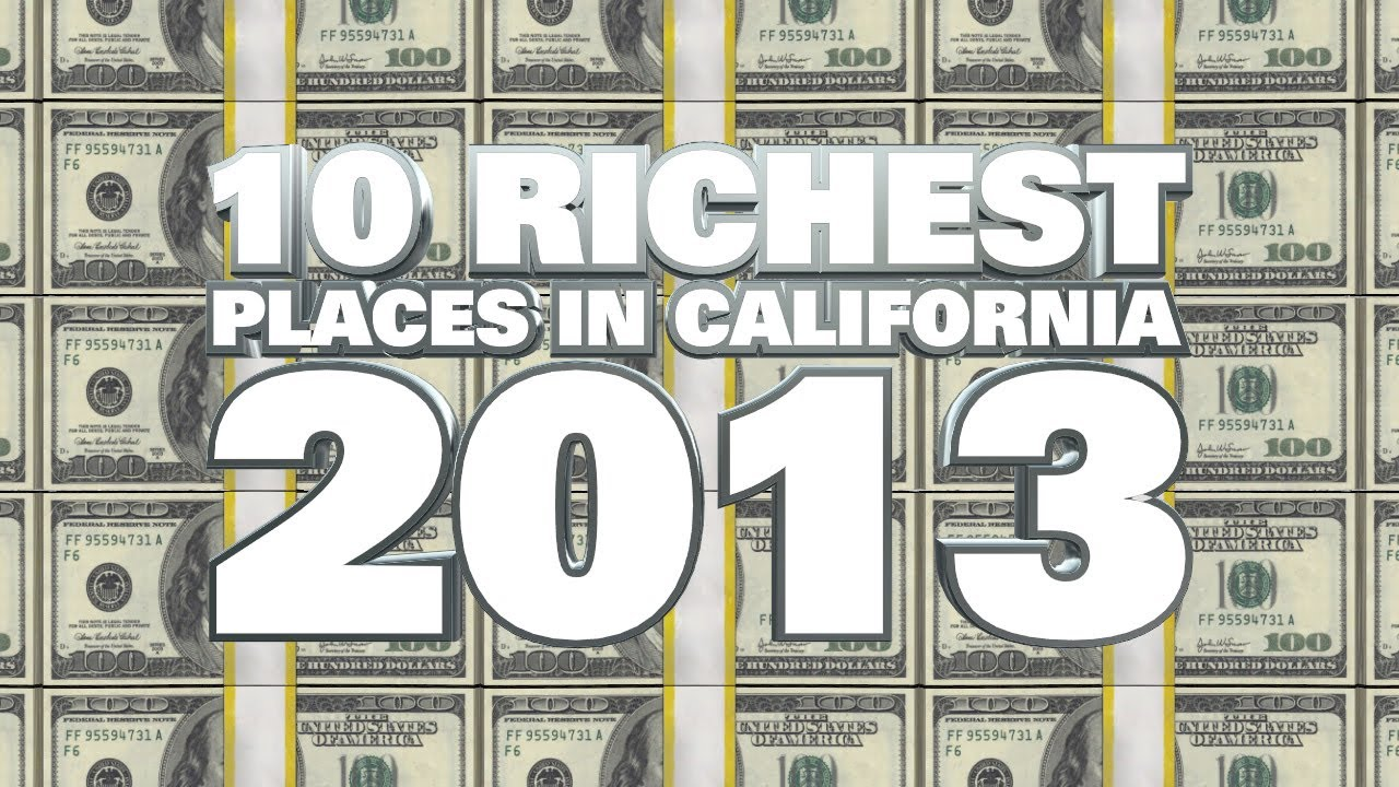 Top 10 richest places in california 2013 youtube for Top richest cities in california