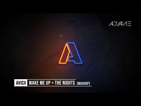 Avicii Wake Me Up + The Nights 2019 Mashup