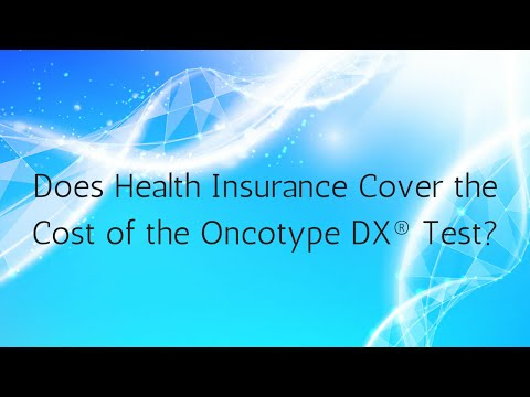 Does Health Insurance Cover the Cost of the Oncotype DX® Test?