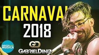 GABRIEL DINIZ - CARNAVAL 2018 - MUSICAS NOVAS - REPERTORIO NOVO