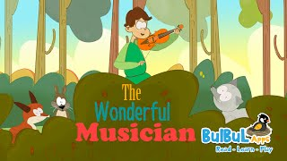 The Wonderful Musician | English Moral Story For Kids In HD | Bulbul Apps