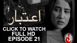 Aitebaar Episode 21