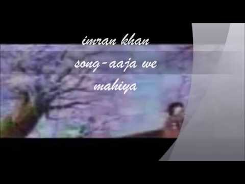 Imran Khan- Aaja we mahiya song from unforgettable album
