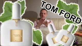 "Tom Ford ""White Patchouli EDP"" Fragrance Review"