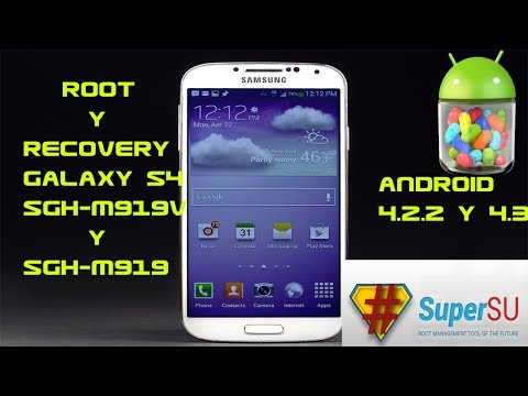 ROOT Y RECOVERY GALAXY S4 SGH-M919V Y M919. ANDROID 4.2.2 Y 4.3 (MEDIAFIRE)
