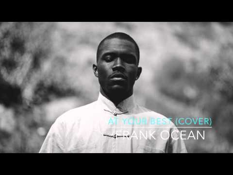 At your best (COVER) Official Audio NEW -Frank Ocean