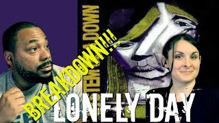 SYSTEM OF A DOWN  Lonely Day Reaction!!!