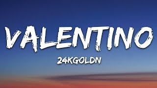 24KGoldn - Valentino (Lyrics)