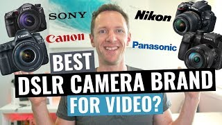 Best DSLR Brands for Video? Canon vs Nikon vs Sony vs Panasonic Cameras!