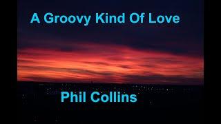 A Groovy Kind Of Love  - Phil Collins - with lyrics
