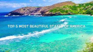 TOP 5 MOST BEAUTIFUL STATES IN AMERICA