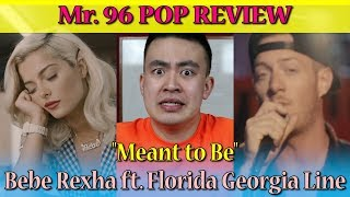 """Mr. 96 POP REVIEW: """"Meant to Be"""" by Bebe Rexha ft. Florida Georgia Line (Episode 49)"""