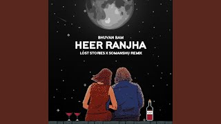 Heer Ranjha (Lost Stories & somanshu Remix)
