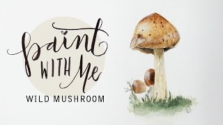 PAINT WITH ME: Watercolour Wild Mushroom (Speed Painting)