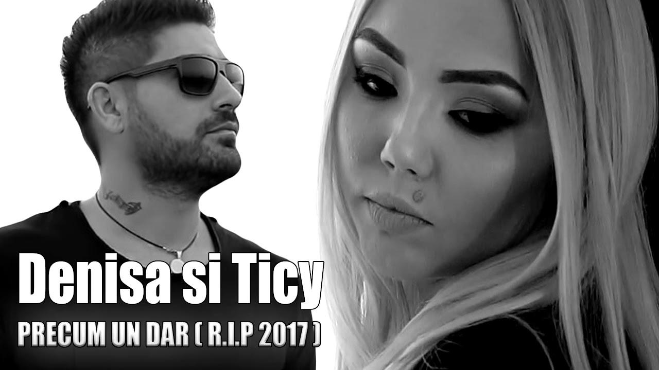 DENISA ȘI TICY - PRECUM UN DAR 2017 (ÎN MEMORIAM) R.I.P