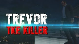 GTA 5:Trevor the Killer