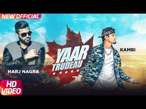 Yaar Trudeau (Full Video)   Kambi   Harj Nagra   Rush Toor   Latest Punjabi Song 2018