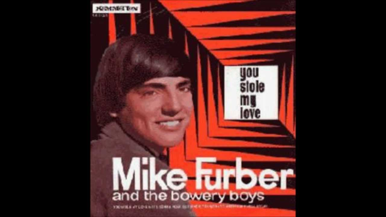 Mike Furber The Bowery Boys You Stole My Love