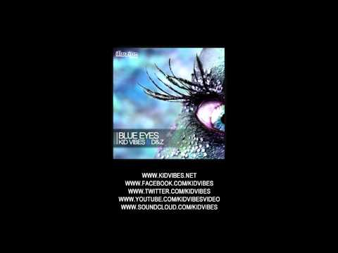 Kid Vibes, D&Z - Blue Eyes (Original Mix)