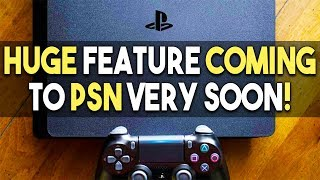 HUGE Feature Coming to PSN VERY SOON! GAMERS Waited YEARS for THIS!