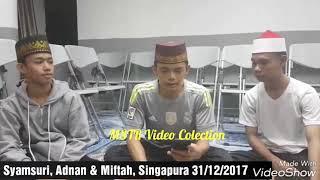 Adinulana ... Duet Syamsuri Firdaus .. Adnan Tumangger  .. Muh Miftah Farid ... Singapura 31 des 201