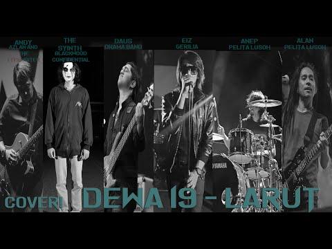 Kolaborasi - Cover Dewa19 - Larut