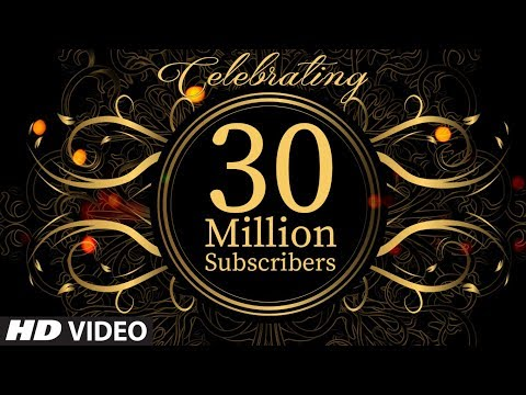 T-Series Celebrates 30 Million SUBSCRIBERS !!
