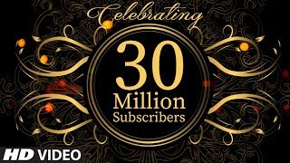 T-Series Celebrates 30 Million SUBSCRIBERS !!