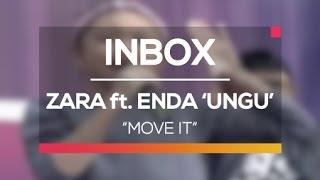 Zara Leola Ft. Enda `Ungu` - Move It Live On Inbox