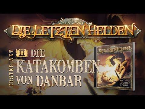 Die Letzten Helden (02) - Die Katakomben von Danbar - Hörspiel komplett