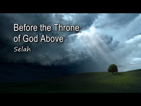 Selah - Before The Throne Of God Above