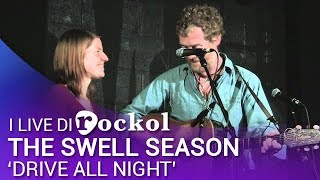 "The Swell Season - ""Drive all night"" (Live, Milano,  7/2/2010)"