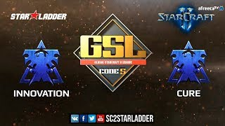 2018 GSL Season 3 Ro32, Group C, Match 2: INnoVation (T) vs Cure (T)