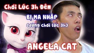 CHƠI TALKING ANGELA VÀO 3 GIỜ SÁNG CÔNG NGUYÊN BỊ ÁM VÀ CÁI KẾT - Talking Angela 3AM