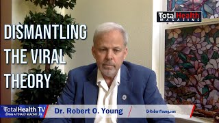 Dismantling The Viral Theory | TotalHealth TV