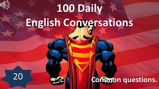 Daily English Conversation 20: Common questions.