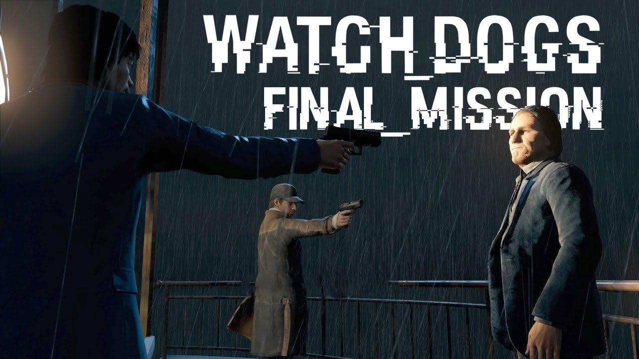 Final Mission Watch Dogs
