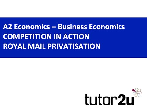 A2 Economics - Competition Example: Royal Mail Privatisation
