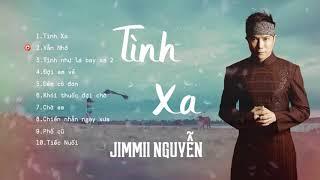 Jimmii Nguyễn – TÌNH XA   Chọn Lọc Những Ca Khúc Nhạc Trẻ Xưa Hay Nhất Thế Hệ 8x, 9x Không Thể Quên