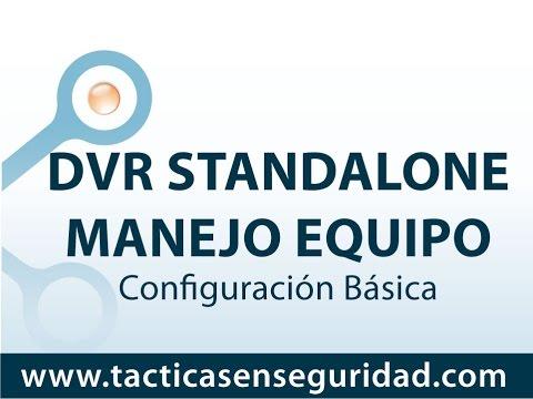 Capacitacion manejo DVR Standalone 4. 8 y 16 Canales.